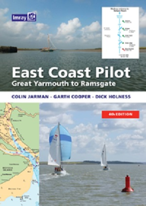 East Coast Pilot Lowestoft to Ramsgate (Revised 2015 4th Ed)